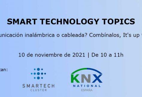 Ciclo de Smart Technology Topics: ¿Comunicación inalámbrica o cableada? Combínalos, It's up to you