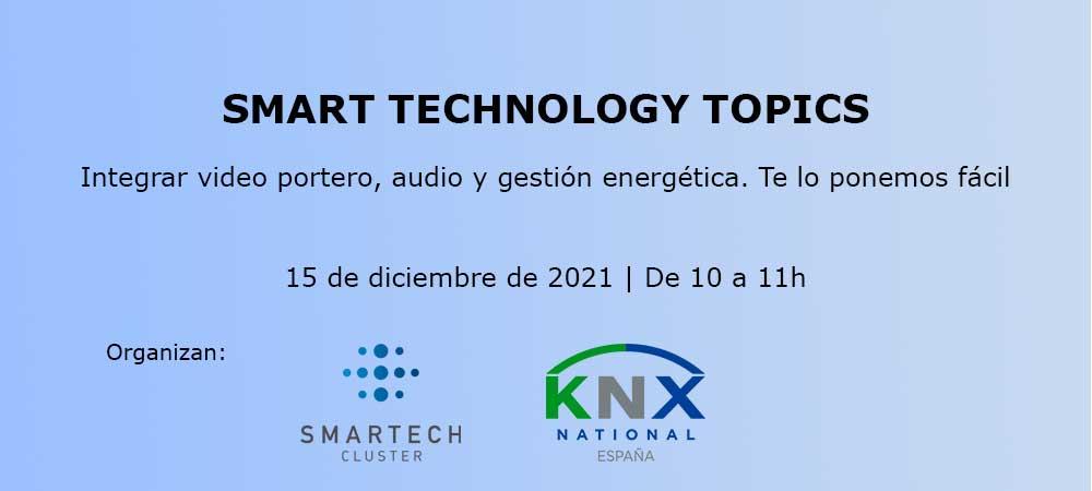 Ciclo de Smart Technology Topics: Integrar video portero, audio y gestión energética.