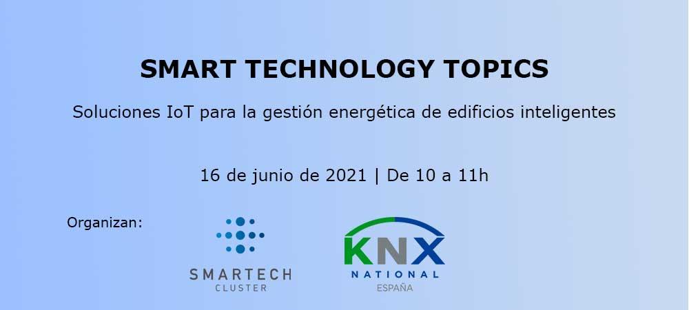 Ciclo de Smart Technology Topics: Soluciones IoT para la gestión energética de edificios inteligentes