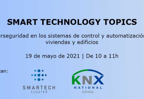 Ciclo de Smart Technology Topics: Ciberseguridad en los sistemas de control y automatización de viviendas y edificios.