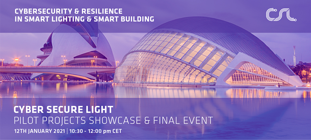 Cyber Secure Light - Pilot projects showcase & Final event