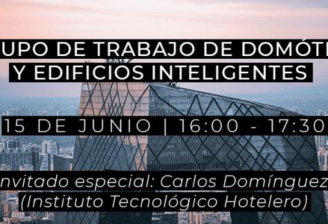 Grupo de Trabajo de Domótica y Edificios Inteligentes - 15 de junio de 2021
