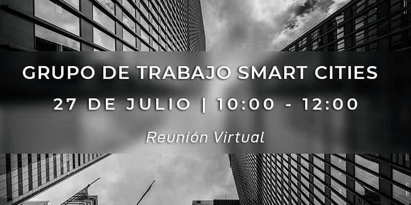 Grupo de Trabajo Smart Cities - 27 de julio de 2020
