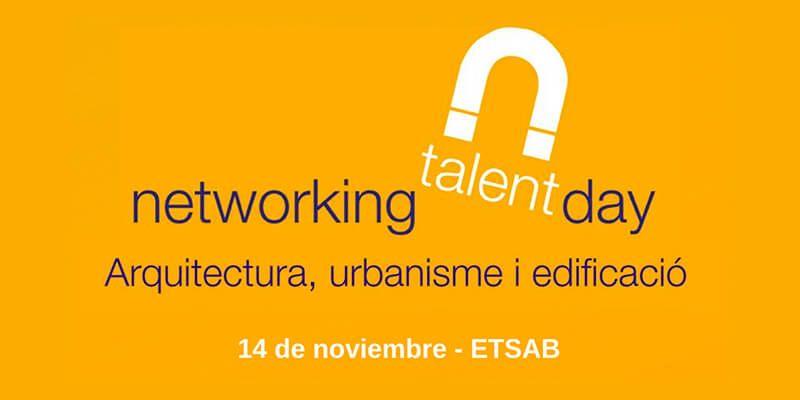 Networking Talent Day Barcelona. Arquitectura, Urbanismo y edificación.