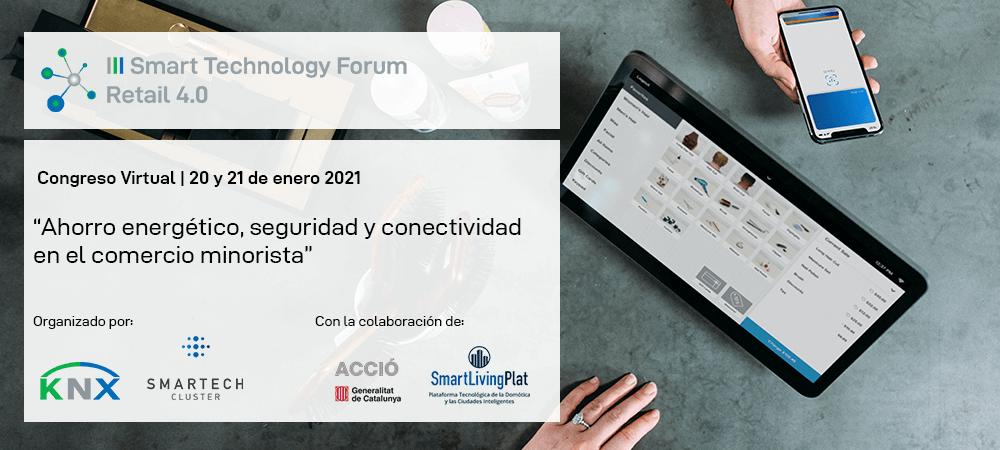 La III edición del Smart Technology Forum girará en torno a las necesidades y soluciones tecnológicas aplicables al sector del Retail