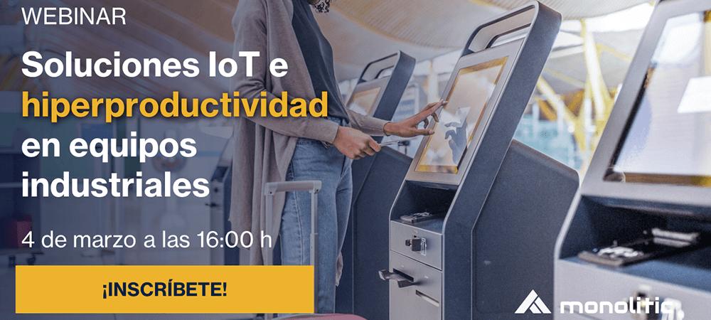 """Monolitic lanza un webinar bajo el título """"Soluciones IoT e hiperconectividad en equipos industriales"""""""
